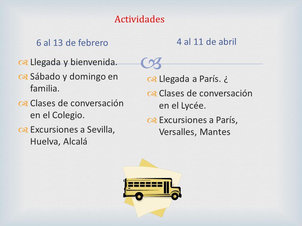Actividades 6 al 13 de febrero Llegada y bienvenida.