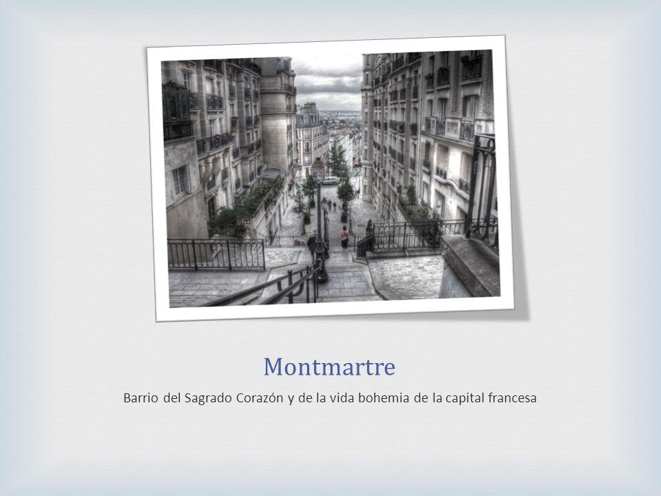 Montmartre Barrio del Sagrado Corazón y de la vida bohemia de la capital francesa