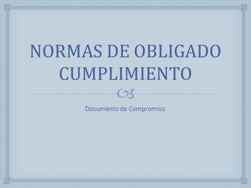 NORMAS DE OBLIGADO CUMPLIMIENTO Documento de Compromiso