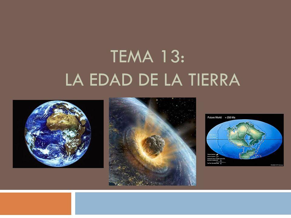 TEMA 13: LA EDAD DE LA TIERRA
