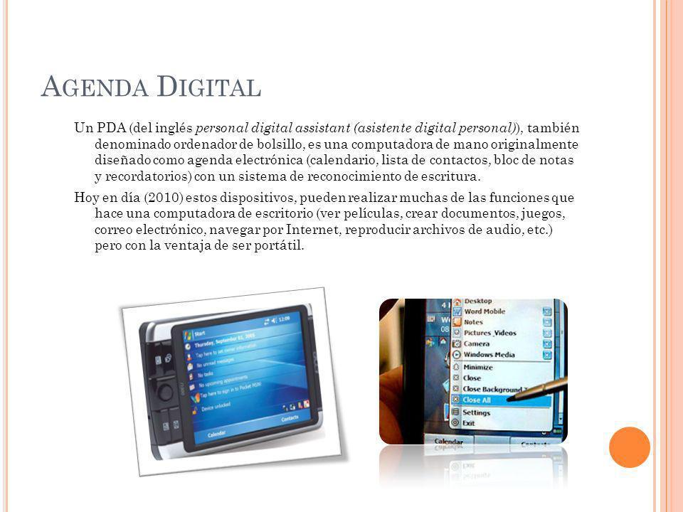 Un PDA (del inglés personal digital assistant (asistente digital personal) ), también denominado ordenador de bolsillo, es una computadora de mano ori