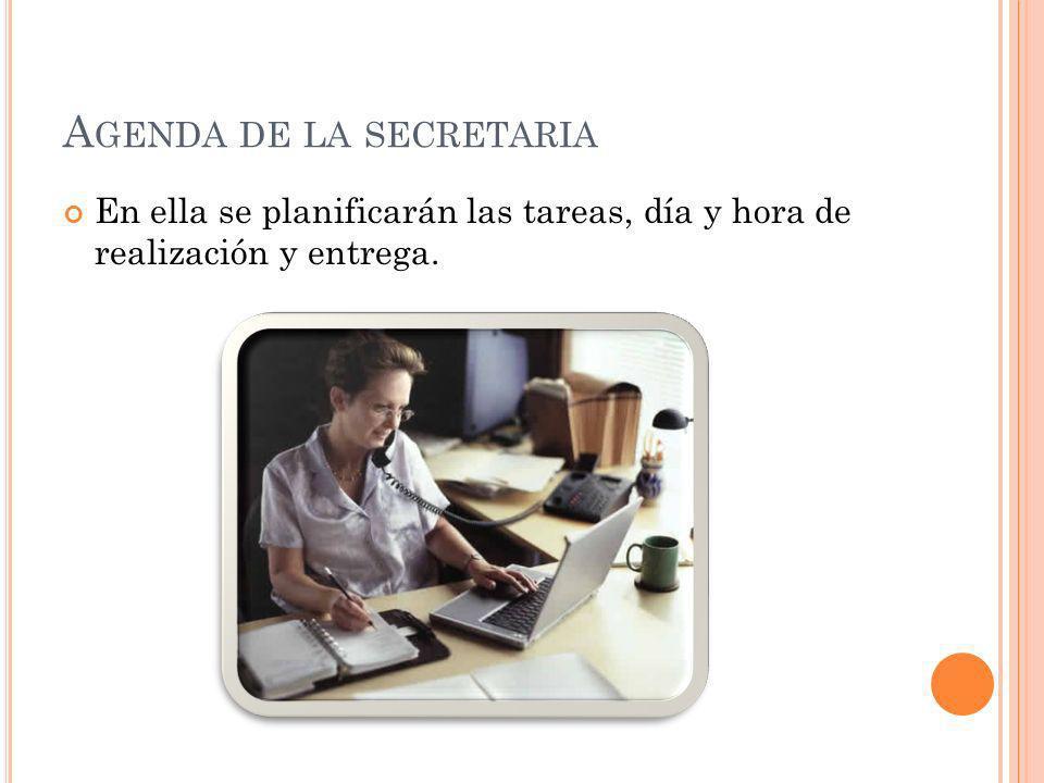 A GENDA DE LA SECRETARIA En ella se planificarán las tareas, día y hora de realización y entrega.