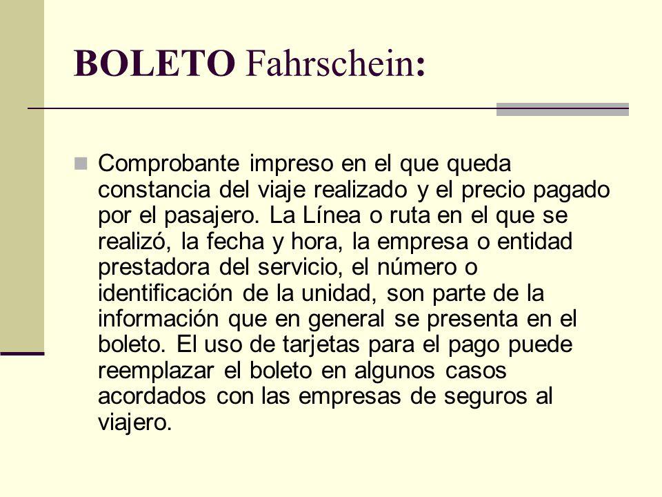 BOLETO Fahrschein: Comprobante impreso en el que queda constancia del viaje realizado y el precio pagado por el pasajero.