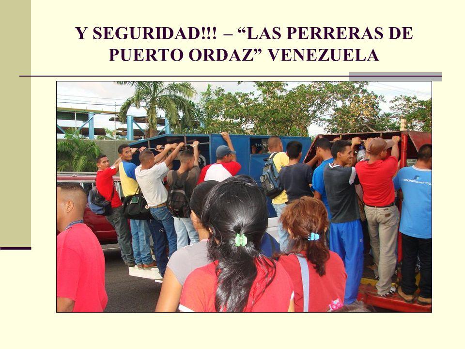 Y SEGURIDAD!!! – LAS PERRERAS DE PUERTO ORDAZ VENEZUELA