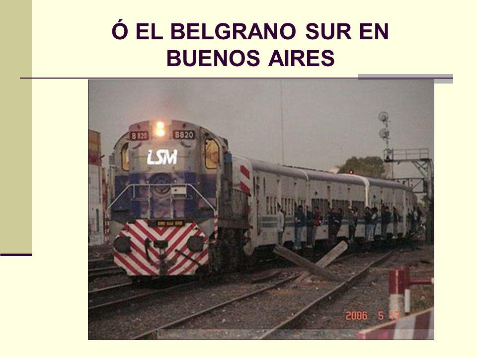 Ó EL BELGRANO SUR EN BUENOS AIRES