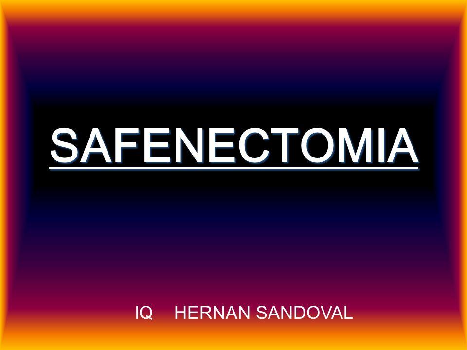 SAFENECTOMIA IQ HERNAN SANDOVAL