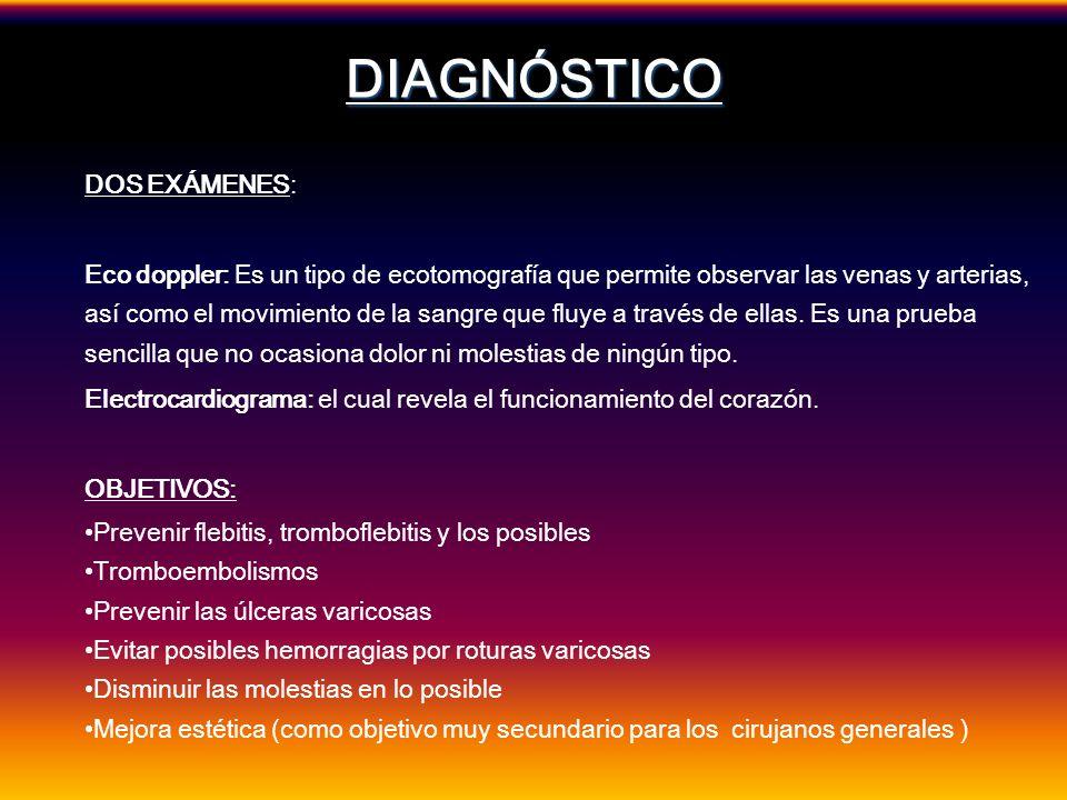 DIAGNÓSTICO DOS EXÁMENES: Eco doppler: Es un tipo de ecotomografía que permite observar las venas y arterias, así como el movimiento de la sangre que
