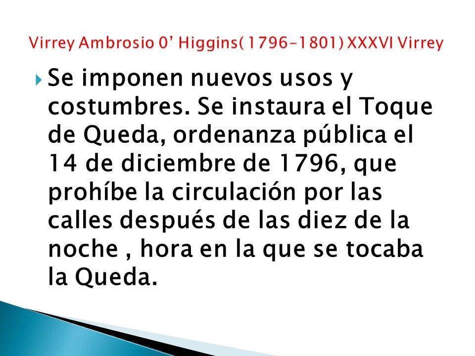 Se imponen nuevos usos y costumbres. Se instaura el Toque de Queda, ordenanza pública el 14 de diciembre de 1796, que prohíbe la circulación por las c