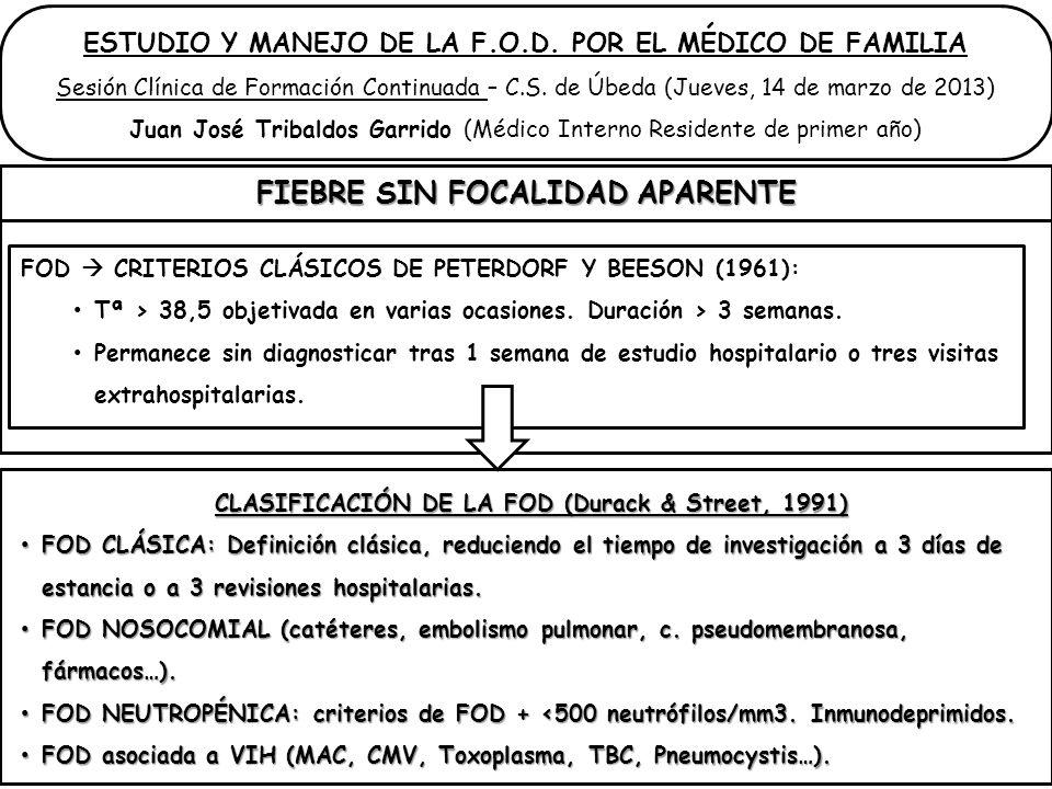 FOD CRITERIOS CLÁSICOS DE PETERDORF Y BEESON (1961): Tª > 38,5 objetivada en varias ocasiones. Duración > 3 semanas. Permanece sin diagnosticar tras 1