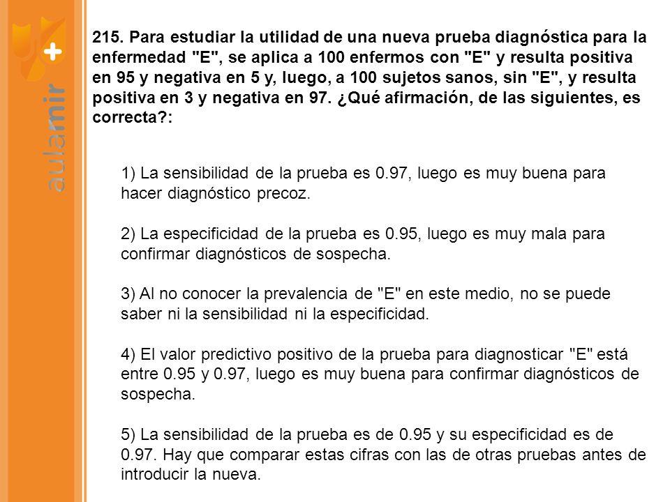 215. Para estudiar la utilidad de una nueva prueba diagnóstica para la enfermedad