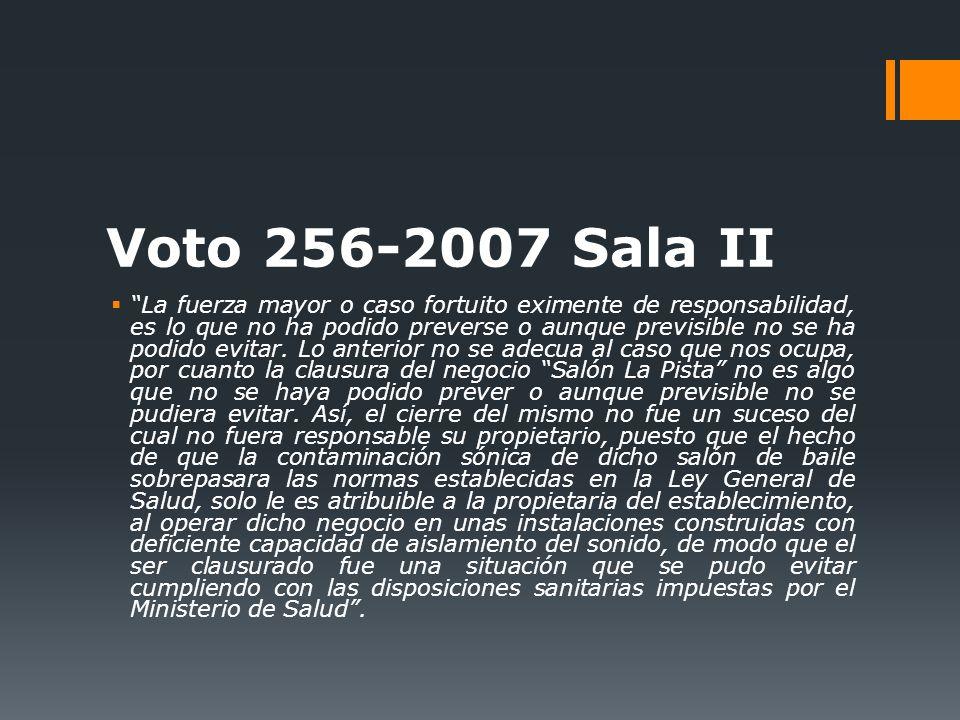 Voto 256-2007 Sala II La fuerza mayor o caso fortuito eximente de responsabilidad, es lo que no ha podido preverse o aunque previsible no se ha podido