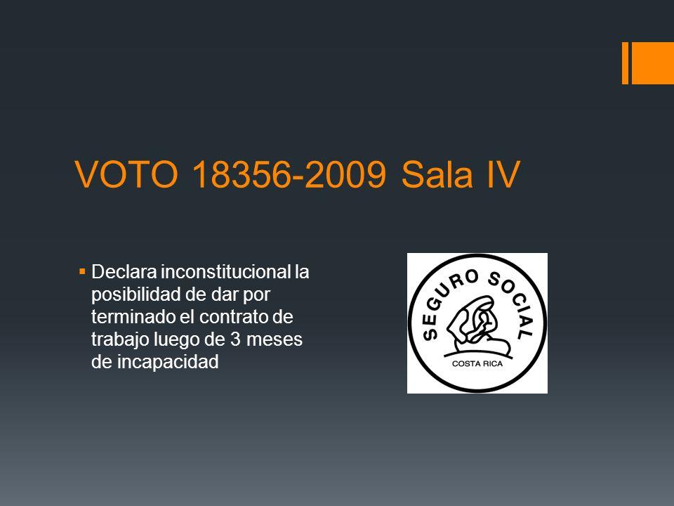 VOTO 18356-2009 Sala IV Declara inconstitucional la posibilidad de dar por terminado el contrato de trabajo luego de 3 meses de incapacidad