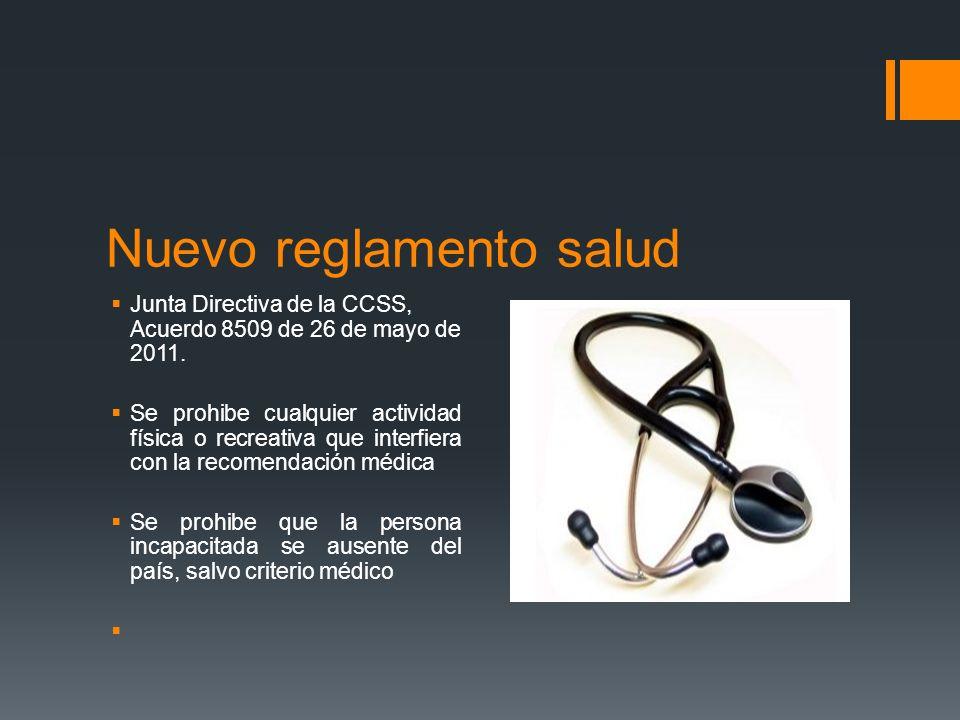 Nuevo reglamento salud Junta Directiva de la CCSS, Acuerdo 8509 de 26 de mayo de 2011. Se prohibe cualquier actividad física o recreativa que interfie