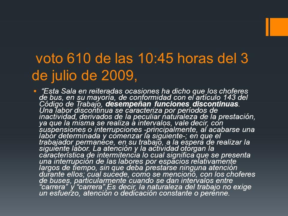 voto 610 de las 10:45 horas del 3 de julio de 2009, Esta Sala en reiteradas ocasiones ha dicho que los choferes de bus, en su mayoría, de conformidad