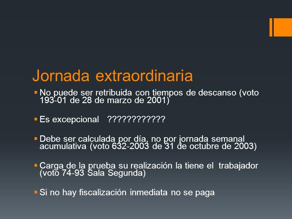 Jornada extraordinaria No puede ser retribuida con tiempos de descanso (voto 193-01 de 28 de marzo de 2001) Es excepcional ???????????? Debe ser calcu