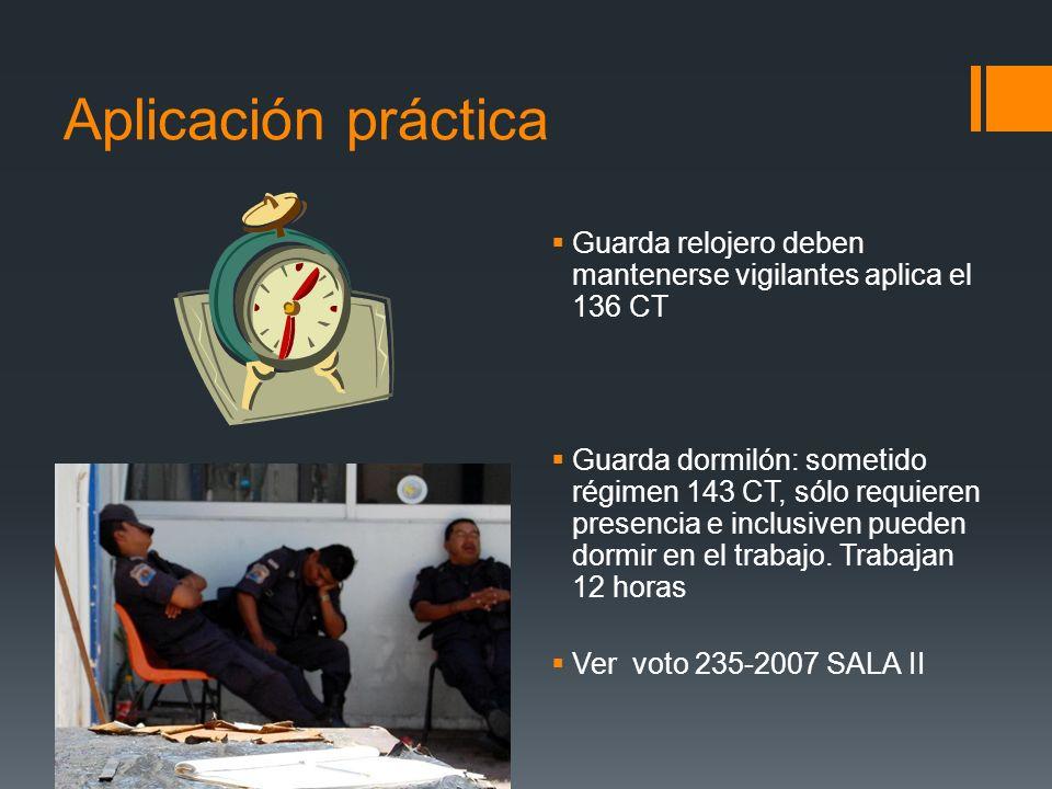 Aplicación práctica Guarda relojero deben mantenerse vigilantes aplica el 136 CT Guarda dormilón: sometido régimen 143 CT, sólo requieren presencia e