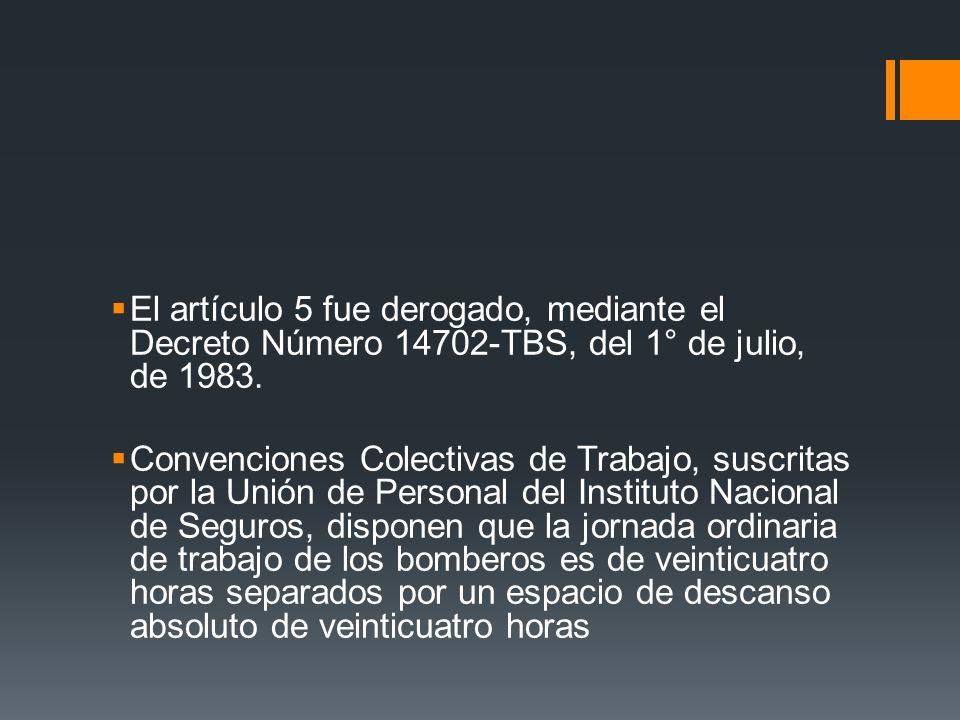 El artículo 5 fue derogado, mediante el Decreto Número 14702-TBS, del 1° de julio, de 1983. Convenciones Colectivas de Trabajo, suscritas por la Unión
