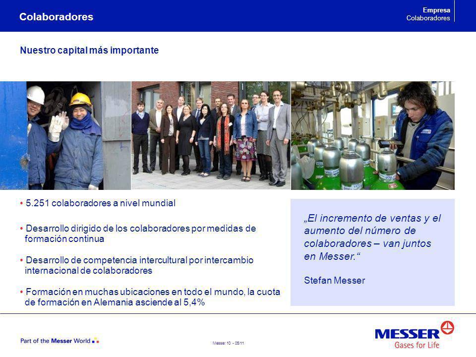 Messer 10 - 05/11 Colaboradores Nuestro capital más importante El incremento de ventas y el aumento del número de colaboradores – van juntos en Messer
