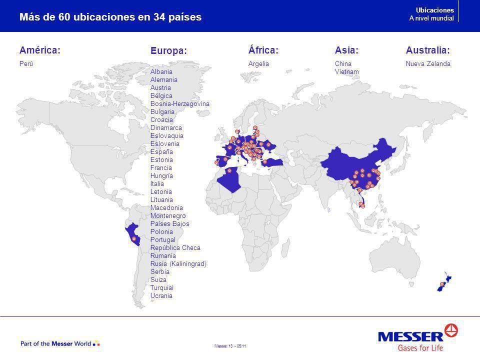 Messer 13 - 05/11 Más de 60 ubicaciones en 34 países América: Perú África: Argelia Europa: Albania Alemania Austria Bélgica Bosnia-Herzegovina Bulgari