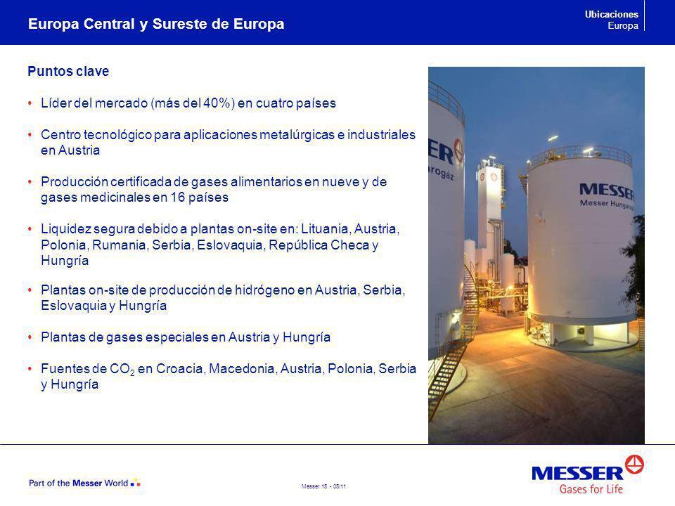 Messer 15 - 05/11 Puntos clave Líder del mercado (más del 40%) en cuatro países Centro tecnológico para aplicaciones metalúrgicas e industriales en Au