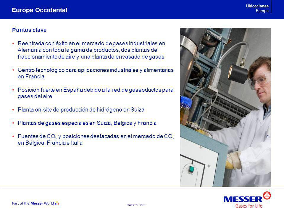 Messer 16 - 05/11 Europa Occidental Ubicaciones Europa Puntos clave Reentrada con éxito en el mercado de gases industriales en Alemania con toda la ga