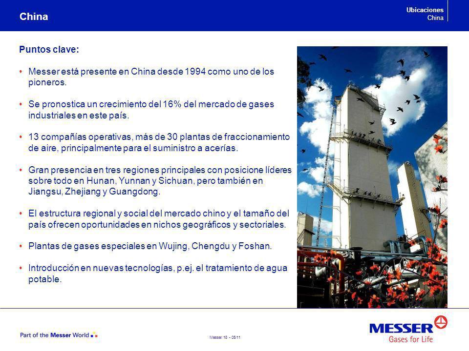 Messer 18 - 05/11 Puntos clave: Messer está presente en China desde 1994 como uno de los pioneros. Se pronostica un crecimiento del 16% del mercado de