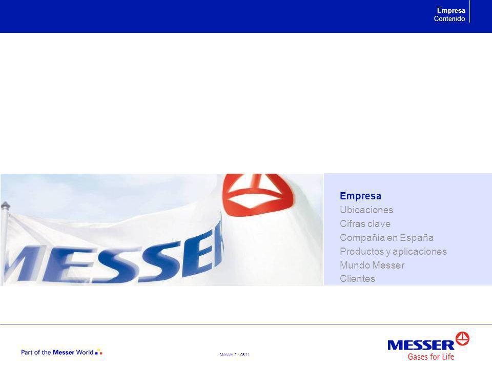 Messer 53 - 05/11 Bild Mundo Messer Contenido Empresa Ubicaciones Cifras clave Compañía en España Productos y aplicaciones Mundo Messer Clientes