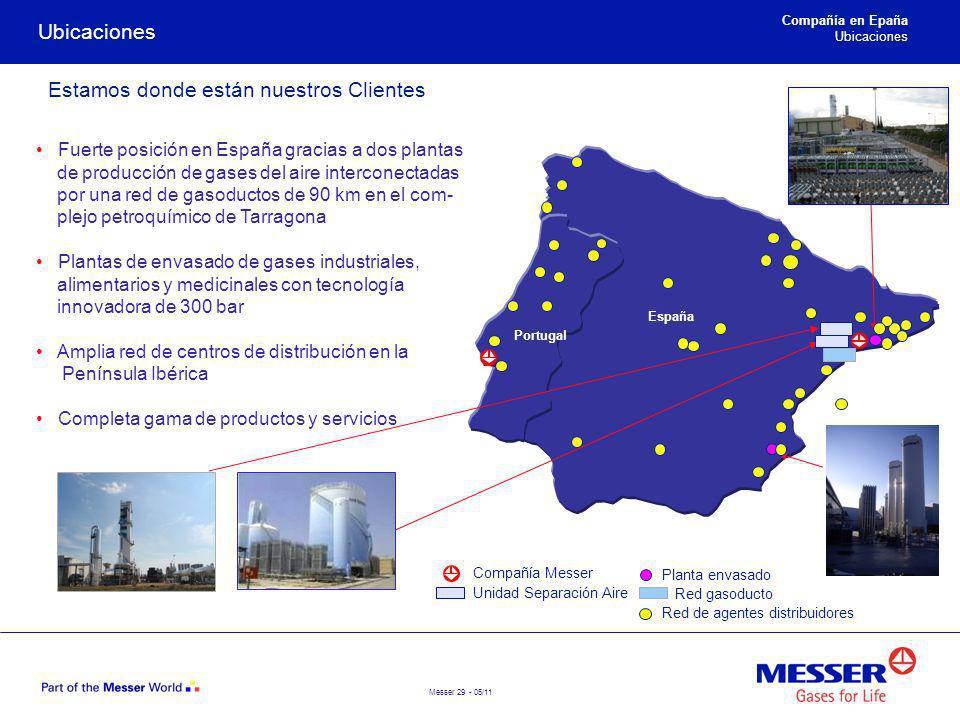 Messer 29 - 05/11 Ubicaciones Fuerte posición en España gracias a dos plantas de producción de gases del aire interconectadas por una red de gasoducto