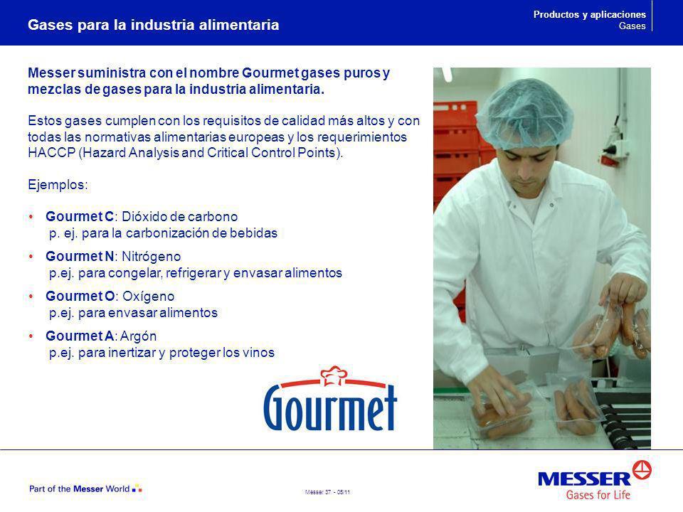 Messer 37 - 05/11 Messer suministra con el nombre Gourmet gases puros y mezclas de gases para la industria alimentaria. Estos gases cumplen con los re