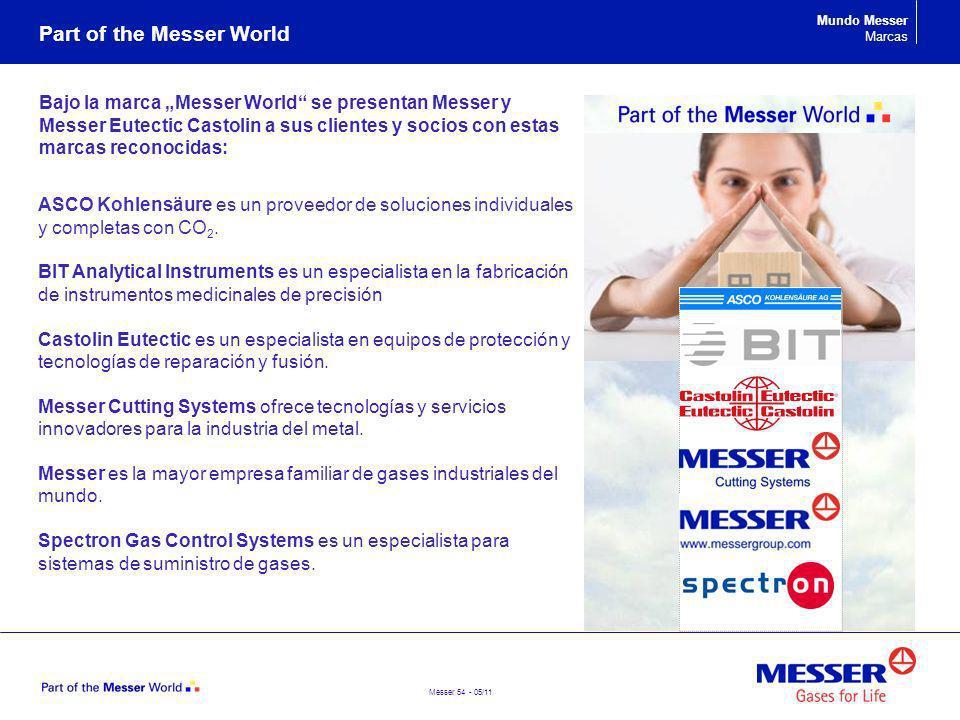 Messer 54 - 05/11 Bajo la marca Messer World se presentan Messer y Messer Eutectic Castolin a sus clientes y socios con estas marcas reconocidas: ASCO