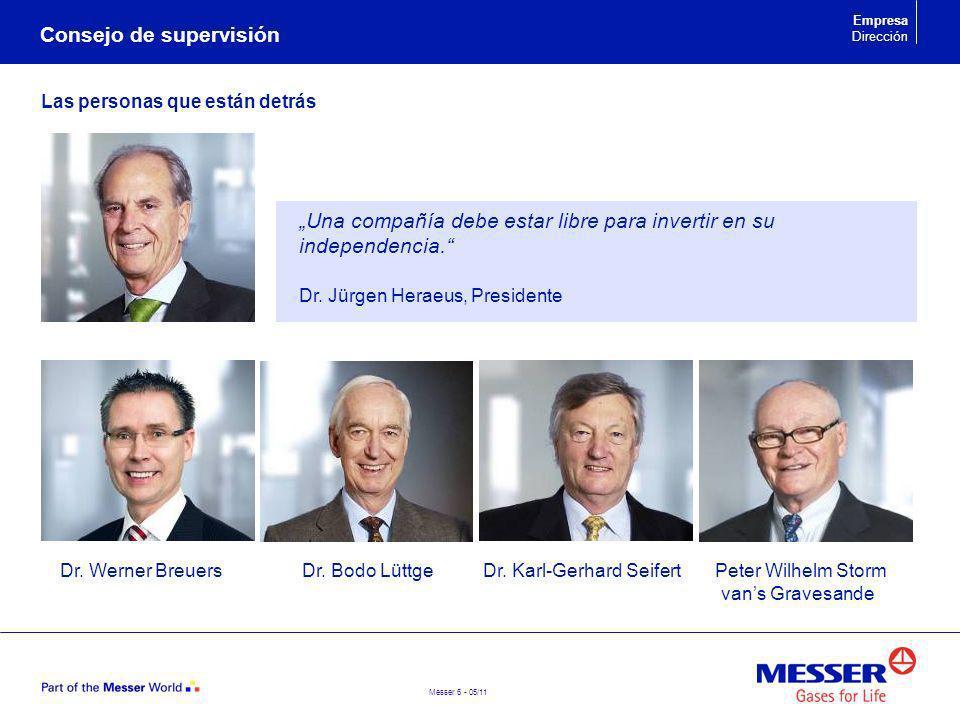 Messer 7 - 05/11 Visión Messer es un importante grupo del sector de gases industriales en las principales regiones de Europa y China.