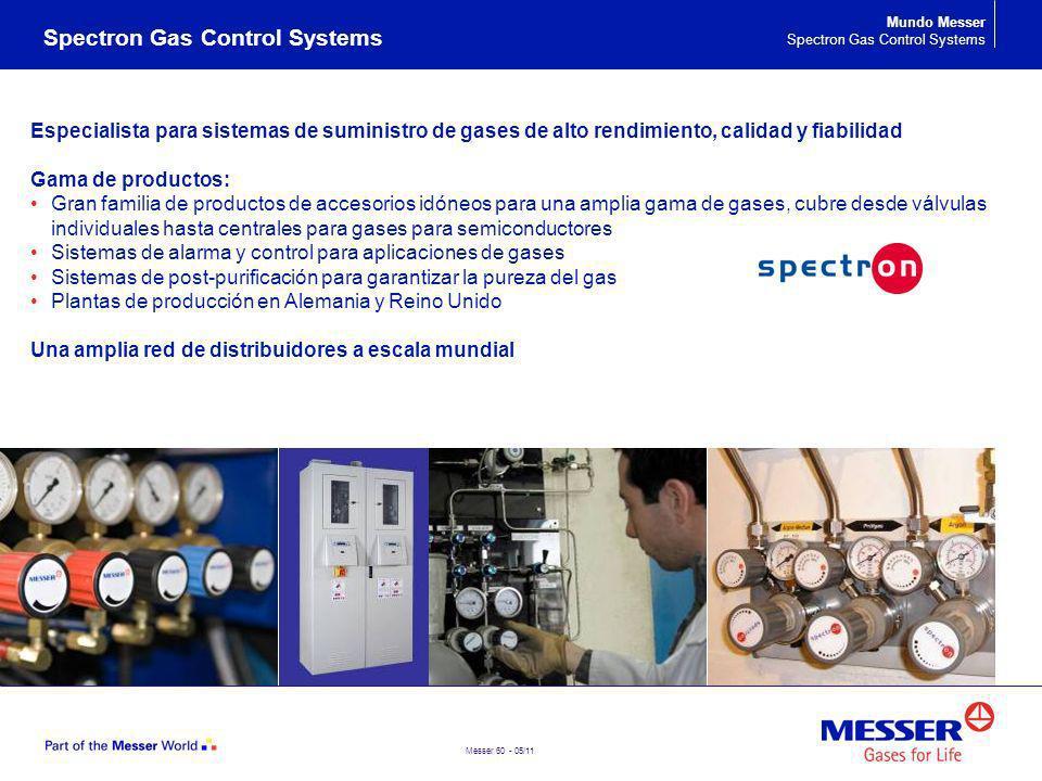 Messer 60 - 05/11 Spectron Gas Control Systems Mundo Messer Spectron Gas Control Systems Especialista para sistemas de suministro de gases de alto ren