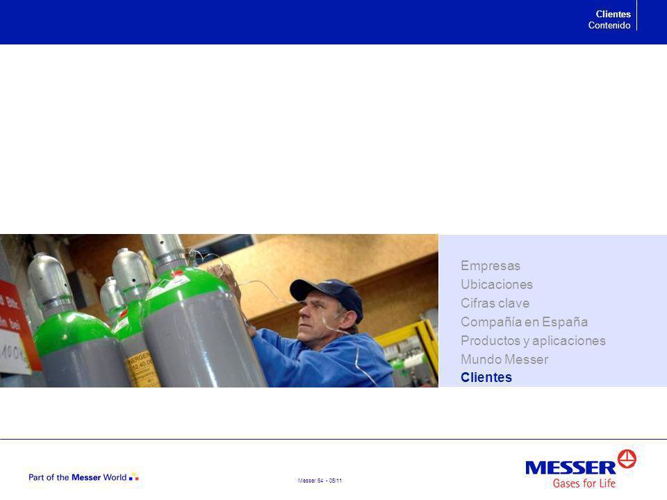 Messer 64 - 05/11 Clientes Contenido Empresas Ubicaciones Cifras clave Compañía en España Productos y aplicaciones Mundo Messer Clientes