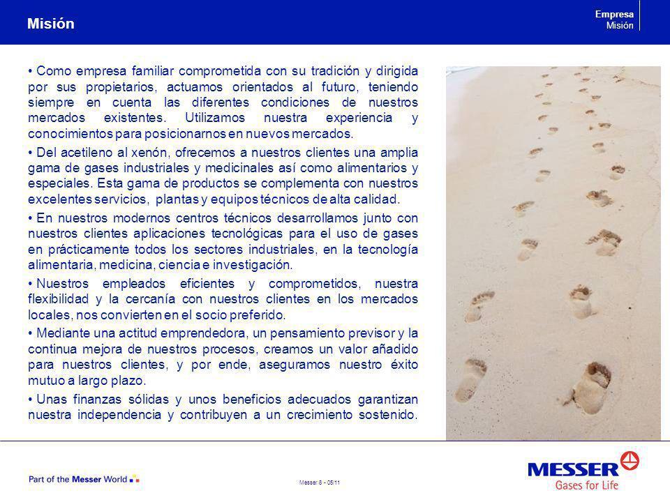 Messer 29 - 05/11 Ubicaciones Fuerte posición en España gracias a dos plantas de producción de gases del aire interconectadas por una red de gasoductos de 90 km en el com- plejo petroquímico de Tarragona Plantas de envasado de gases industriales, alimentarios y medicinales con tecnología innovadora de 300 bar Amplia red de centros de distribución en la Península Ibérica Completa gama de productos y servicios España Portugal Estamos donde están nuestros Clientes Compañía Messer Unidad Separación Aire Red gasoducto Planta envasado Red de agentes distribuidores Compañía en Epaña Ubicaciones