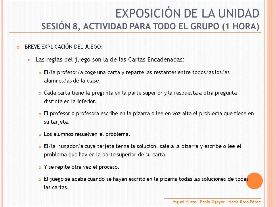 EXPOSICIÓN DE LA UNIDAD BREVE EXPLICACIÓN DEL JUEGO: Las reglas del juego son la de las Cartas Encadenadas: El/la profesor/a coge una carta y reparte