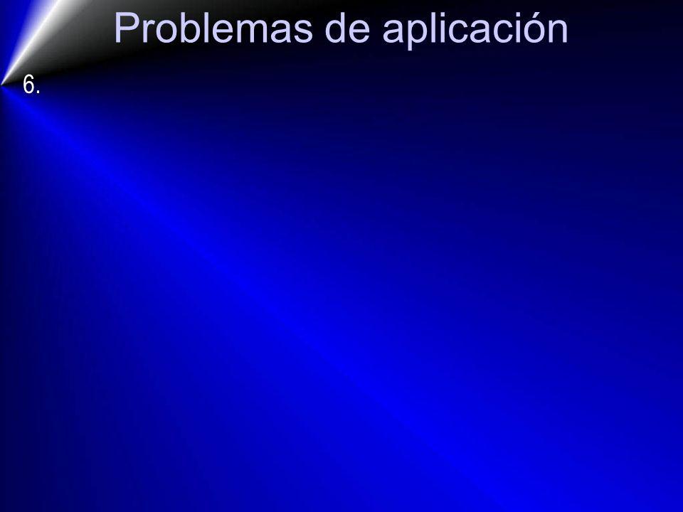 Problemas de aplicación 6.