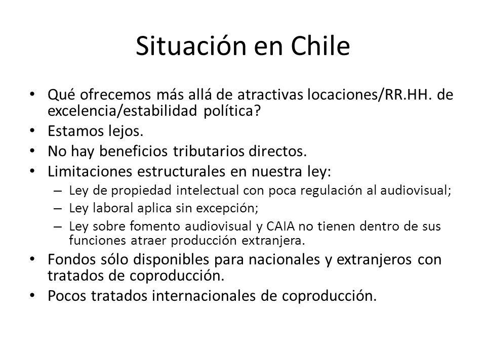 Situación en Chile Qué ofrecemos más allá de atractivas locaciones/RR.HH. de excelencia/estabilidad política? Estamos lejos. No hay beneficios tributa