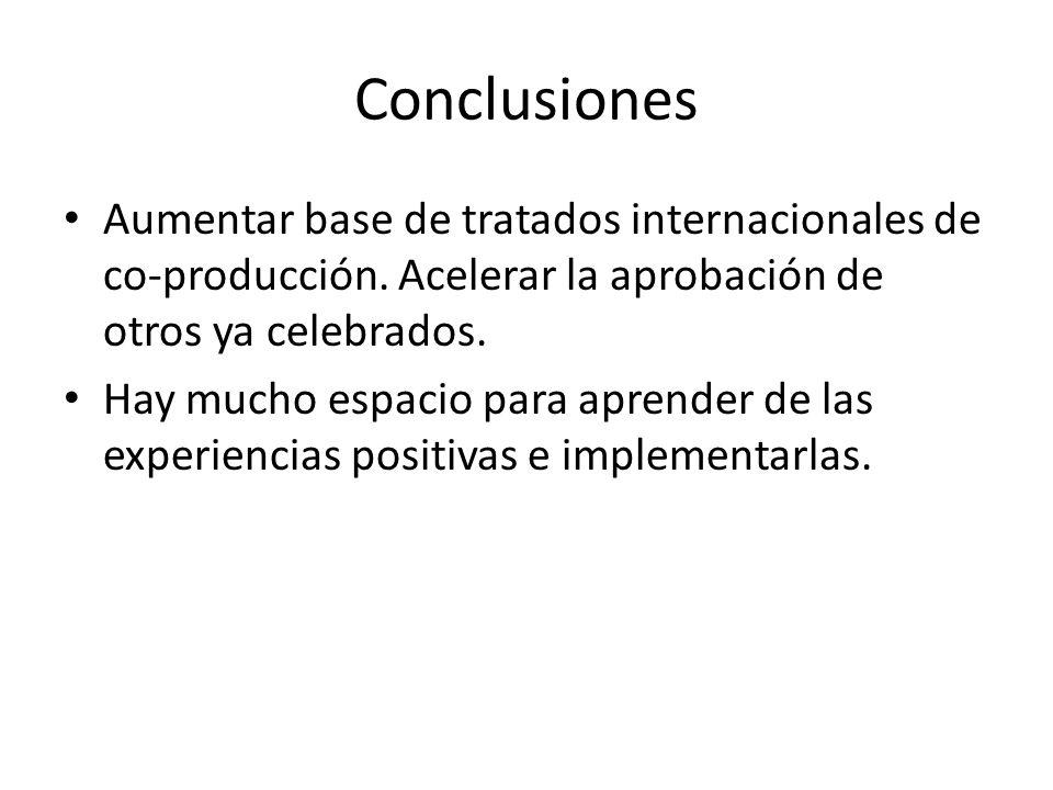 Conclusiones Aumentar base de tratados internacionales de co-producción. Acelerar la aprobación de otros ya celebrados. Hay mucho espacio para aprende