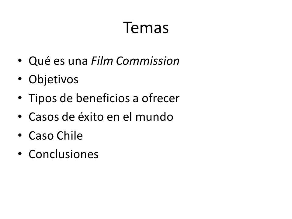 Temas Qué es una Film Commission Objetivos Tipos de beneficios a ofrecer Casos de éxito en el mundo Caso Chile Conclusiones