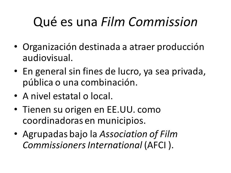 Qué es una Film Commission Organización destinada a atraer producción audiovisual. En general sin fines de lucro, ya sea privada, pública o una combin
