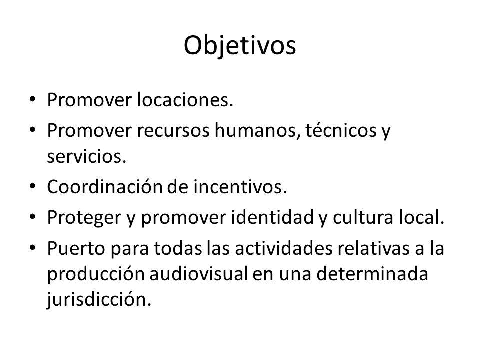 Objetivos Promover locaciones. Promover recursos humanos, técnicos y servicios.