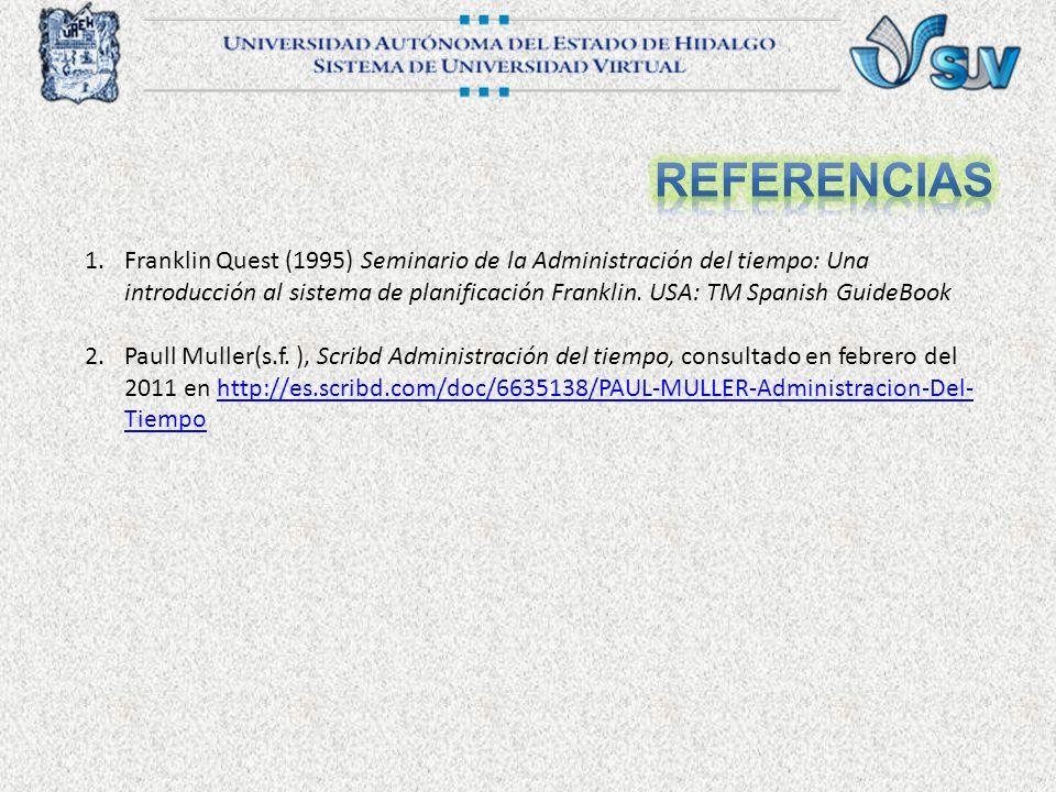 1.Franklin Quest (1995) Seminario de la Administración del tiempo: Una introducción al sistema de planificación Franklin. USA: TM Spanish GuideBook 2.
