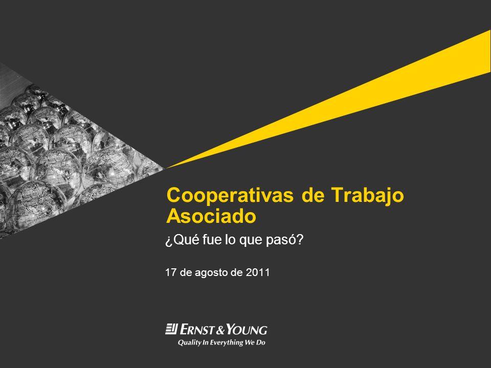 Cooperativas de Trabajo Asociado ¿Qué fue lo que pasó? 17 de agosto de 2011