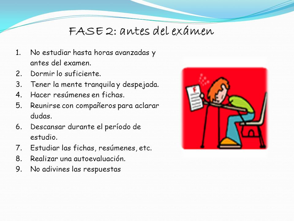 FASE 1: la clase 1. Leer el programa de la materia, objetivos específicos, generales, temas, bibliografía. 2. Asistir a clases, puntualmente. 3. Prepa