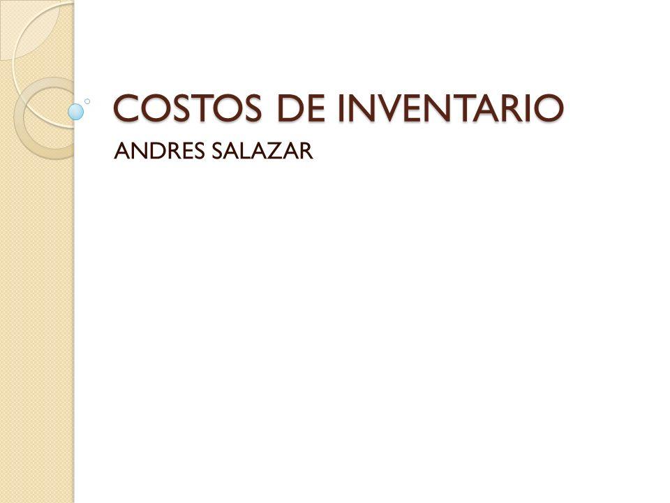 COSTOS DE INVENTARIO ANDRES SALAZAR