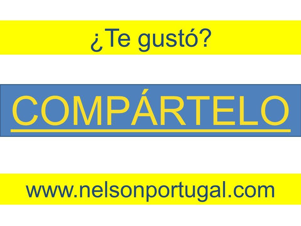 COMPÁRTELO ¿Te gustó www.nelsonportugal.com