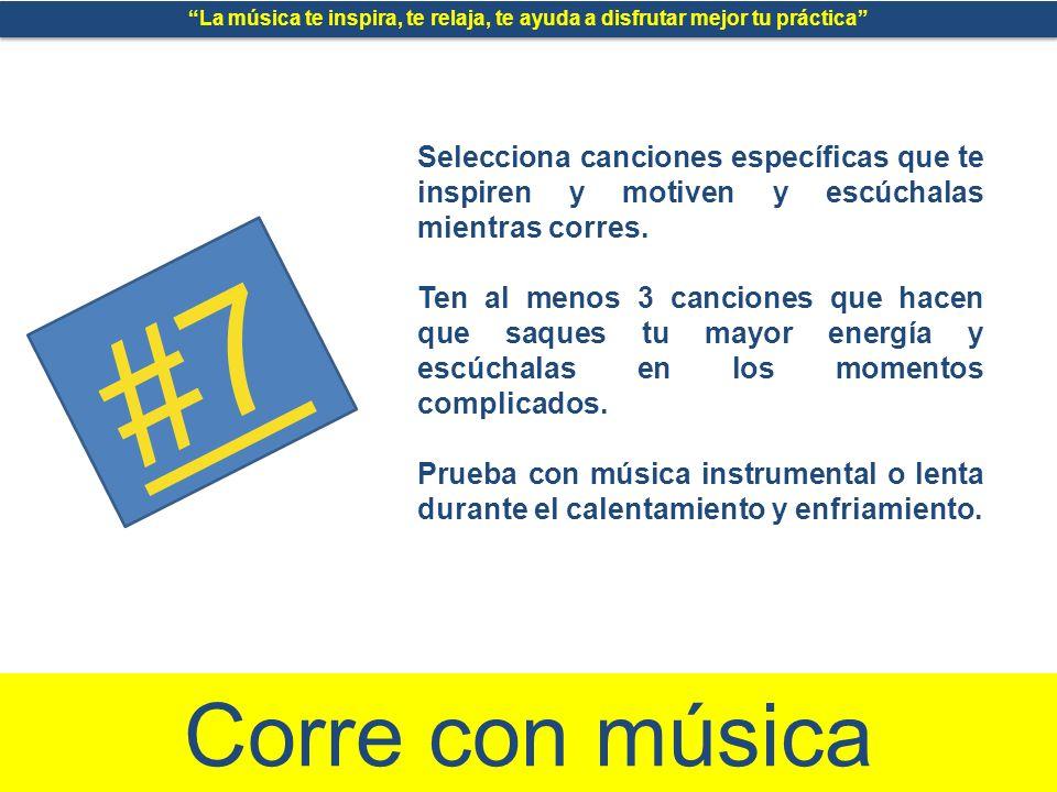 #7 Corre con música Selecciona canciones específicas que te inspiren y motiven y escúchalas mientras corres.