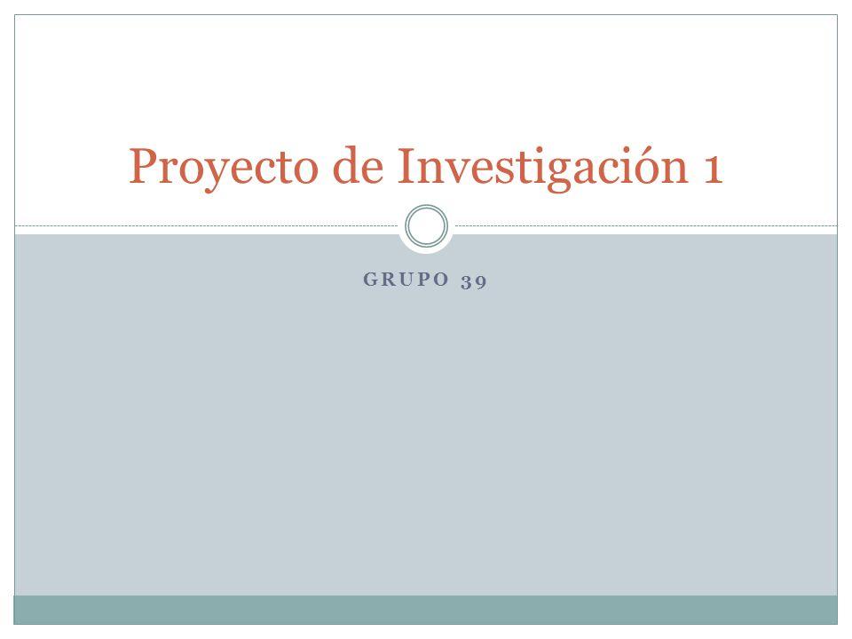 GRUPO 39 Proyecto de Investigación 1