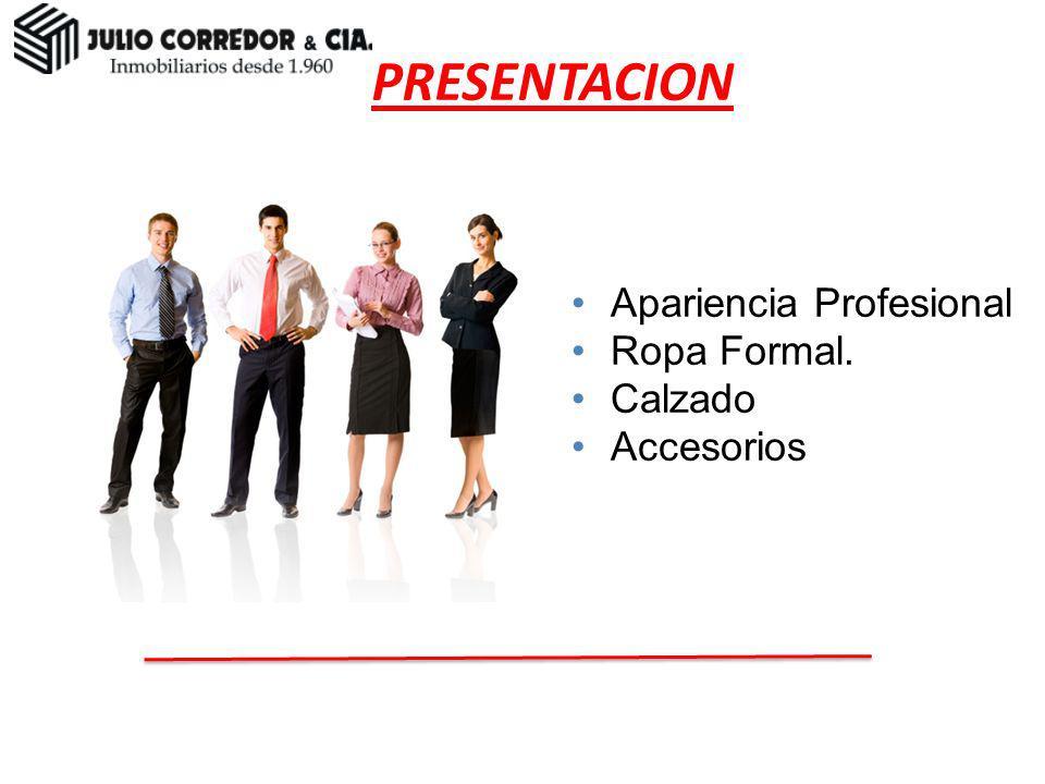 Apariencia Profesional Ropa Formal. Calzado Accesorios Presentación PRESENTACION