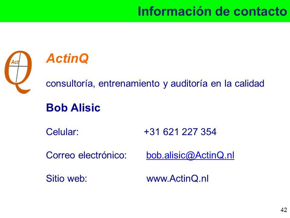 Información de contacto ActinQ consultoría, entrenamiento y auditoría en la calidad Bob Alisic Celular: +31 621 227 354 Correo electrónico: bob.alisic